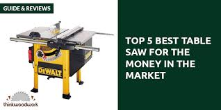 Bosch Table Saw Review by Top 5 Best Table Saw For The Money In 2017