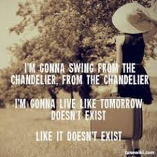 Chandelier Meaning Sia Chandelier Lyrics Google Search Song Quotes Pinterest