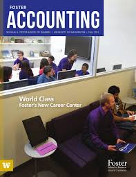 uw foster accounting newsletter fall 2013 by university of