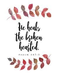 heals broken hearted psalm 147 3 brokenness difficult