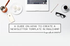 a guide on how to create a newsletter template in mailchimp