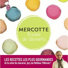 livre cuisine mercotte envies de desserts les meilleures pâtisseries de mercotte