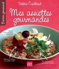 livre cuisine bio mes assiettes gourmandes et bio mon nouveau livre cuisine