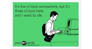 Meme O - 3 o clock meme work humor