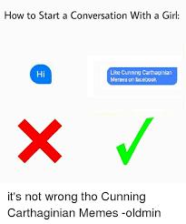 Girls On Facebook Meme - 25 best memes about cunning carthaginian cunning carthaginian