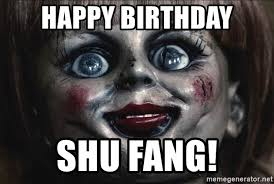Movie Meme Generator - happy birthday shu fang annabelle movie horror meme generator