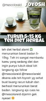 Teh Diet oamescolareid oyosh foyosh turun 5 15 kg teh diet herbal teh diet