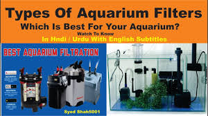 types of aquarium types of aquarium filters different kinds of tank filters overview
