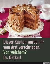 kuchen spr che dieser kuchen wurde mit vom arzt verschrieben lustige bilder