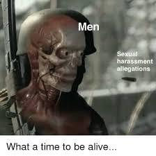 Sexual Harassment Meme - men sexual harassment allegations alive meme on sizzle