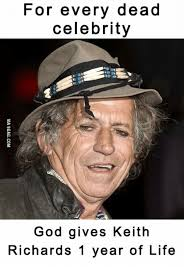 Keith Richards Memes - for every dead celebrity god gives keith richards 1 year of life