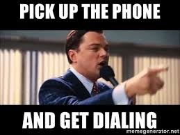 On The Phone Meme - pick up the phone and get dialing jordan belfort pick up the