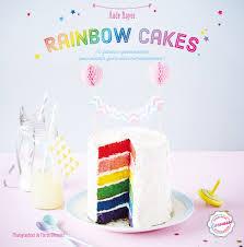 cuisiner comme un chef recettes un livre de recettes pour cuisiner des rainbow cakes comme une