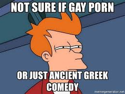 Gay Porn Memes - not sure if gay porn or just ancient greek comedy futurama fry