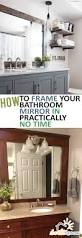 Update Bathroom Mirror by How To Frame Your Bathroom Mirror In Practically No Time
