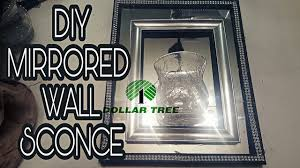 Mirrored Wall Sconce Dollar Tree Diy Mirrored Wall Sconce Youtube