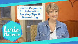 how to organize for relocation packing tips u0026 downsizing