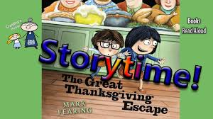 thanksgiving stories the great thanksgiving escape read aloud