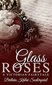 glass roses glass roses a fairytale ebook britain
