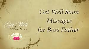 Comforting Message Before Surgery Get Well Soon Messages For Boss Father