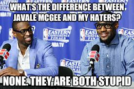 Lebron Hater Memes - what s the difference between javale mcgee and my haters none
