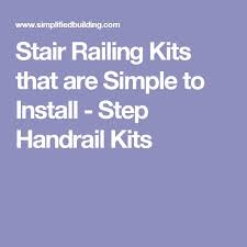 Banister Railing Kits The 25 Best Stair Railing Kits Ideas On Pinterest Staining