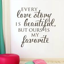 wedding gift quotes vinyl wall decal vinyl wall decor every story is beautiful