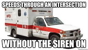 Ambulance Meme - scumbag ambulance memes quickmeme