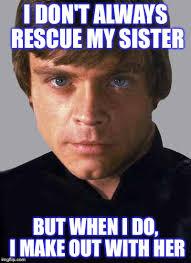 I Dont Always Meme Maker - most interesting luke skywalker in the world imgflip