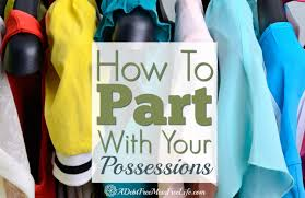 how to part with your possessions a mess free life