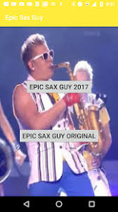 Epic Sax Guy Meme - epic sax guy apps on google play