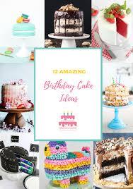 amazing birthday cakes 12 amazing birthday cake ideas pretty