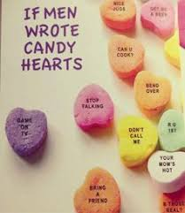 valentines heart candy sayings there should also one that says i ll do it later made me