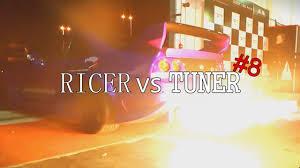 ricer vs tuner ricer vs tuner 8 youtube