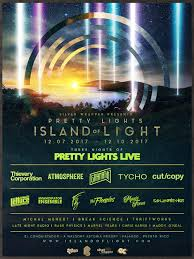 Lights All Night 2014 Lineup Pretty Lights U0027 Island Of Light 2017 Puerto Rico Festival