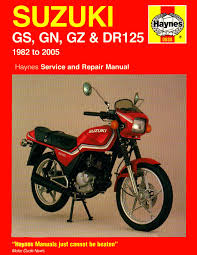 suzuki gs gn gz and dr125 service and repair manual 1982 to