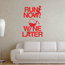 run now wine later removable wall decal running decals run now wine later removable goneforarungraphix gone for wall decal