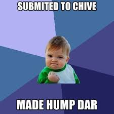 Chive Memes - submited to chive made hump dar create meme