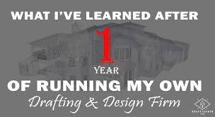 what i u0027ve learned after 1 year of running my own drafting u0026 design