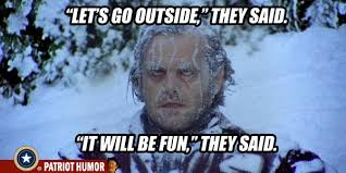 Cold Outside Meme - it s cold outside the patriot post