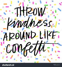 kindness quotes confetti throw kindness around like confetti stock vector 450397282