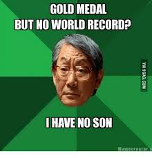 Meme Image Creator - gold medal but no world record have no son meme creator creator