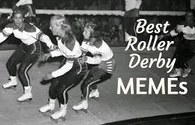 Roller Derby Meme - best roller derby memes some of the best from the sport