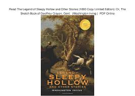 read the legend of sleepy hollow and other stories 1000 copy limited u2026