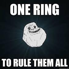 One Ring To Rule Them All Meme - th id oip mqjvlrrsui44h0rwp8jyqahaha