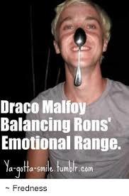 Draco Memes - draco malfoy balancing rons emotional range a gotta smile