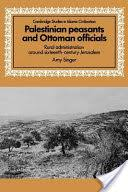 Ottoman Officials Palestinian Peasants And Ottoman Officials Rural Administration