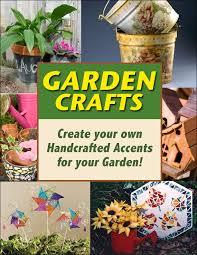 Garden Crafts Ideas Garden Crafts Ebook Favecrafts