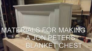 materials for making a jon peters blanket chest toy chest youtube