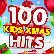 100 kids xmas hits childrens favourite christmas songs u0026 carols
